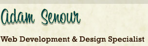 Adam Senour, Web Development and Web Design Specialist